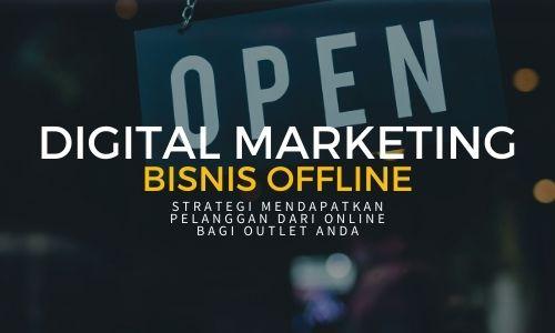 Digital Marketing Bisnis Offline